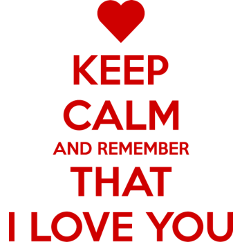 T-Shirt Keep Calm Remember that I love you<br />imprimer sur un tee shirt