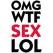 OMG WTF SEX LOL (2c)