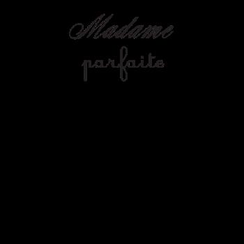 T-Shirt Madame Parfaite<br />imprimer sur un tee shirt