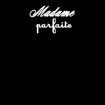 T-Shirt Madame Parfaite blanc<br />imprimer sur un tee shirt