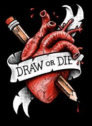 T-Shirt Draw or Die<br />imprimer sur un tee shirt