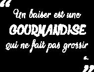 T-Shirt Un baiser est une gourmandise (blanc)<br />imprimer sur un tee shirt