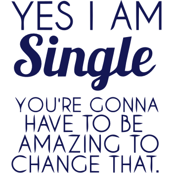 T-Shirt YES, I'M SINGLE<br />imprimer sur un tee shirt