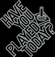 T-Shirt Have you played today<br />imprimer sur un tee shirt