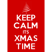 Keep Calm its Xmas Time