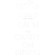 Keep calm and carry on biking