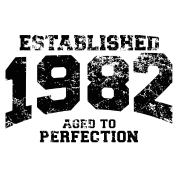 established 1982 - aged to perfection(uk)