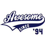Awesome SINCE 1994 - Birthday Geburtstag Anniversaire