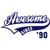 Awesome SINCE 1990 - Birthday Geburtstag Anniversaire