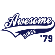 Awesome SINCE 1979 - Birthday Geburtstag Anniversaire
