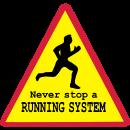 Motiv: Never stop a running system