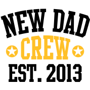 NEW DAD CREW EST 2013 - 2C