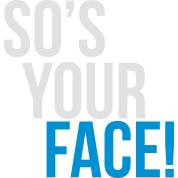 so's your face