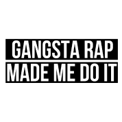 Gangsta rap made me do it (5)