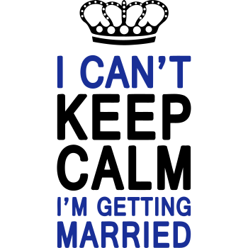 T-Shirt I CAN T KEEP CALM I m getting MARRIED 1c or 2c)<br />imprimer sur un tee shirt