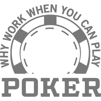 T-Shirt Why Work When You Can Play Poker<br />imprimer sur un tee shirt