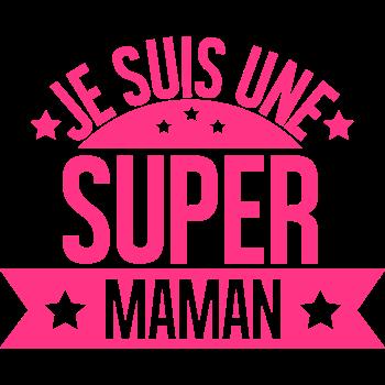 T-Shirt logo je suis une super maman<br />imprimer sur un tee shirt