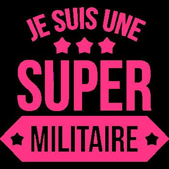 T-Shirt Je suis une Super Militaire<br />imprimer sur un tee shirt