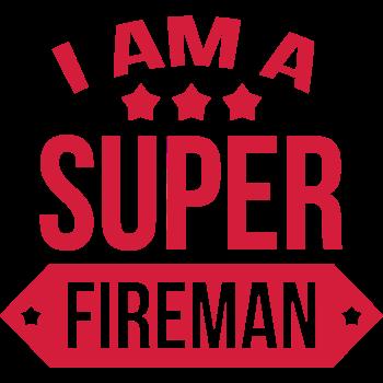 T-Shirt i am a super Fireman Pompier Feuerwehrmann<br />imprimer sur un tee shirt