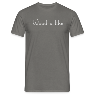 T-Shirts ~ Men's Standard T-Shirt ~ Wood u like tshirt