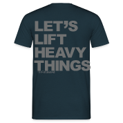 Lets Lift Heavy Things - Grey