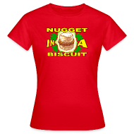 T-Shirts ~ Women's Standard T-Shirt ~ NUGGET IN A BISCUIT!!! (Women)