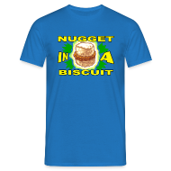 T-Shirts ~ Men's Standard T-Shirt ~ NUGGET IN A BISCUIT!