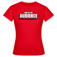 T-Shirts ~ Women's Standard T-Shirt ~ Part of the AUDIENCE (Women)