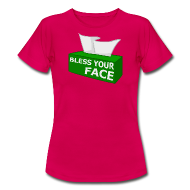 T-Shirts ~ Women's Standard T-Shirt ~ BLESS YOUR FACE (Women)