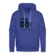 Pullover & Hoodies ~ Männer Kapuzenpullover ~ Life is BE YOUtiful