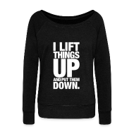 Hoodies & Sweatshirts ~ Women's Boat Neck Long Sleeve Top ~ I lift things up | Womens jumper