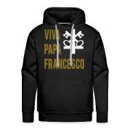 Hoodies & Sweatshirts ~ Men's Hoodie ~ VIVA PAPA FRANCESCO