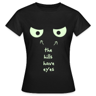 The hills have Eyes T-Shirt (GLOW IN THE DARK)
