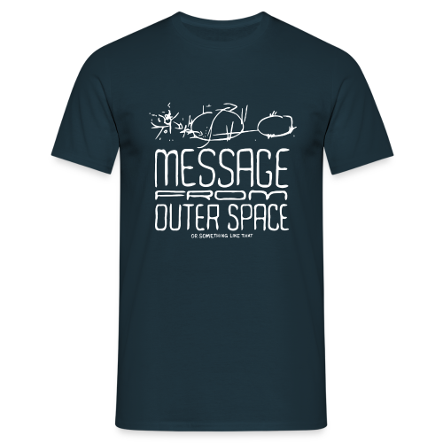 Männer T-Shirt von B&C - T-Shirts Message From outer Space (weiss oldstyle)