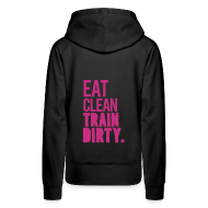 Hoodies & Sweatshirts ~ Women's Hoodie ~ Eat clean train dirty v2 | womens hoodie