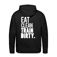 Hoodies & Sweatshirts ~ Men's Hoodie ~ Eat clean train dirty v2 | Mens hoodie