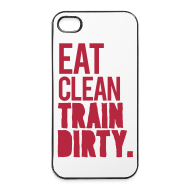 Other ~ iPhone 4/4S Hard Case ~ Eat clean train dirty | IPhone 4/4s cover