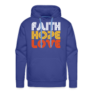 Hoodies & Sweatshirts ~ Men's Hoodie ~ FAITH HOPE LOVE