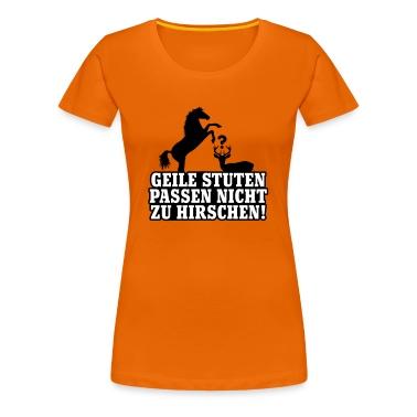 Orange Geile Stuten passen nicht zu Hirschen © T-Shirts