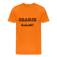 T-shirts ~ Mannen Premium T-shirt ~ Oranje Bedankt! -