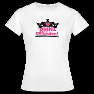 Prinz gefunden! T-Shirt für den Junggesellinnenabschied