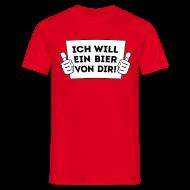 Ich Will Ein Bier Von Dir! Fun T-Shirt