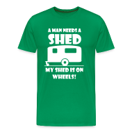 T-Shirts ~ Men's Premium T-Shirt ~ A Man needs a Shed