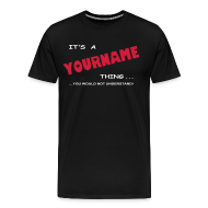 T-Shirts ~ Men's Premium T-Shirt ~ its a NAME thing