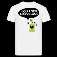 Du siehst fantastisch aus Monster T-Shirts