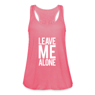 Tops ~ Women's Tank Top loose fit ~ Leave me alone | Womens