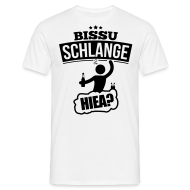 Bissu schlange hiea? Betrunken T-Shirts