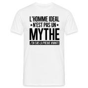 L'homme idéal n'est pas un mythe Tee shirts