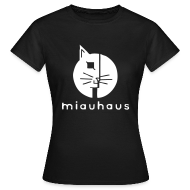 Miauhaus Girly - Frauen T-Shirt
