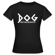 Dog Detachment Girly - Frauen T-Shirt